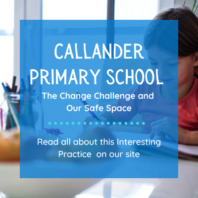 Callander Primary School: The Change Challenge and Our Safe Space